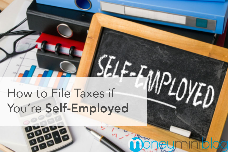 How to File Taxes if You're Self-Employed