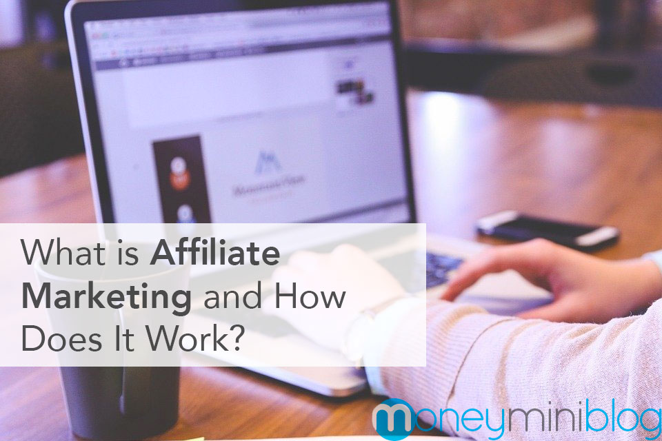 What is Affiliate Marketing and How Does It Work For Beginners?