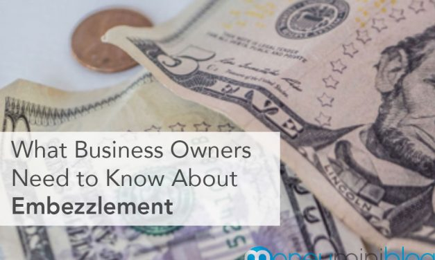 What Business Owners Need to Know About Embezzlement