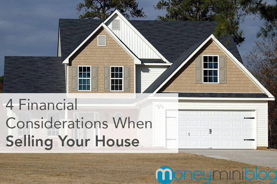4 Financial Considerations When Selling Your House