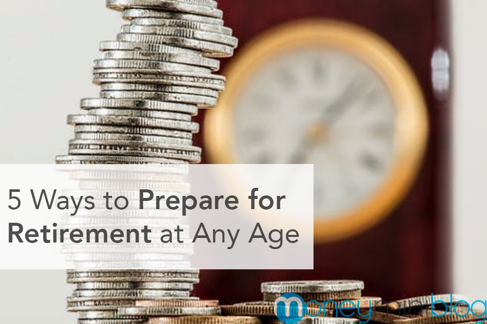 5 Ways to Prepare for Retirement at Any Age