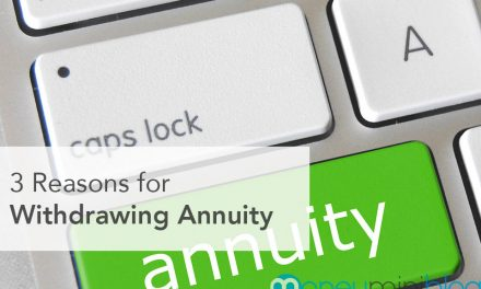 3 Reasons for Withdrawing Annuity