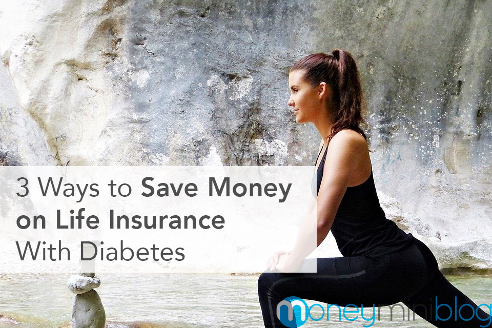 3 Ways to Save Money on Life Insurance With Diabetes