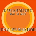 Is Your Salary Not Able to Meet the Ends? Consider an MBA in Finance